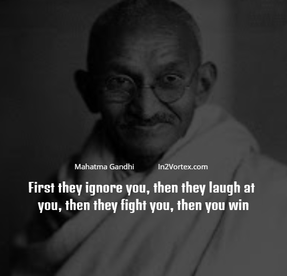 Mahatma Gandhi Quotes First They Ignore You: Inspiring Mahatma Gandhi Quotes